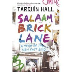 Tarquin Hall  Salaam Brick Lane: A Year in the New East End  ...un viatge al revés...de Londres a Mumbay, de Mumbary a l'East End