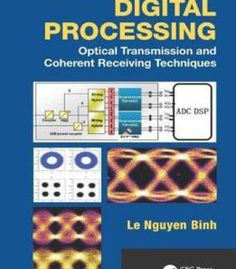 Digital Processing: Optical Transmission And Coherent Receiving Techniques PDF