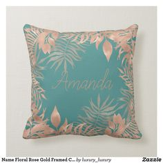 Shop Name Floral Rose Gold Framed Copper Teal Foil Throw Pillow created by luxury_luxury. Blue Gold, Dark Blue, Teal, Rose Gold Frame, Custom Pillows, Your Design, Copper, Throw Pillows, Make It Yourself