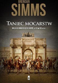 Okładka książki Taniec mocarstw. Walka o dominację w Europie XV – XXI w.