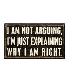 Primitives by Kathy Not Arguing Box Sign | zulily
