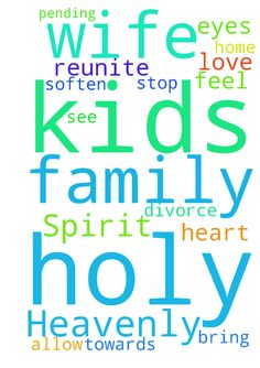 God, Heavenly Father, Jesus, Holy Spirit - God, Heavenly Father, Jesus, Holy Spirit Please reunite my family bring my wife and kids home please stop this pending divorce please soften her and her familys heart towards me allow them to see me through your eyes please let my kids and my wife feel your and my love Posted at: https://prayerrequest.com/t/qfI #pray #prayer #request #prayerrequest