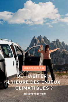 Où habiter à l'heure des enjeux climatiques ? - Louise Voyage Road Trip, French Lifestyle, Blog Voyage, Articles, Inspiration, Sustainable Tourism, Train Trip, Travel Photography, Global Warming