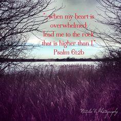Psalm61. Bible Verses of Encouragement. Find us on Facebook. Natalie V Photography. Psalm 61, Encouraging Bible Verses, Find Us On Facebook, Encouragement, Study, Photography, Studio, Photograph, Learning