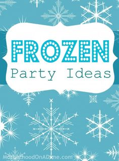 Frozen Movie Party Ideas - Printables, cake, party favors, and more
