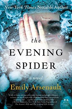 The Evening Spider: A Novel by Emily Arsenault