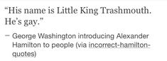 Literally/// at first I thought he was talking about king Gorge III<<<well I guess that fits for him too