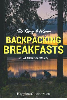 Six Easy and Warm Backpacking Breakfasts - That Aren't Oatmeal. Recipes Included! #backpackinglistpackingguide Hiking Food, Backpacking Food, Hiking Tips, Camping And Hiking, Camping Meals, Family Camping, Camping Hacks, Outdoor Camping, Camping Recipes