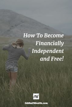 How To Become Financially Independent and Free. Link to article: http://oddballwealth.com/achieve-financial-freedom-build-wealth/ /search/?q=%23PersonalFinance&rs=hashtag /search/?q=%23Investing&rs=hashtag /explore/Entrepreneurship/ /explore/Money/ /explore/Wealth/ /explore/Business/ /search/?q=%23Budget&rs=hashtag /search/?q=%23Goals&rs=hashtag /search/?q=%23Banking&rs=hashtag /search/?q=%23FinancialFreedom&rs=hashtag