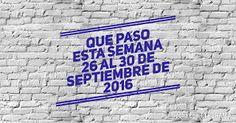 Sintiendo la Politica: Que Paso esta Semana 26-30 septiembre 2016