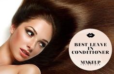 Best Leave In Conditioners | Best beauty products and product reviews at Makeup Tutorials | #makeuptutorials | makeuptutorials.com