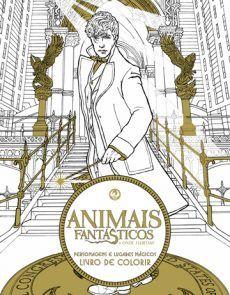 Animais Fantásticos e onde habitam: O livro de colorir de personagens e lugares mágicos