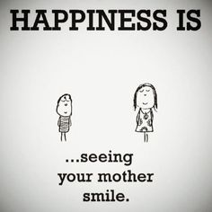 Funny pictures about Happiness is. Oh, and cool pics about Happiness is. Also, Happiness is. Mothers Day Quotes, Mom Quotes, Happy Mothers Day, Happy Quotes, Life Quotes, Mum Quotes From Daughter, Happy Parents, Happy Mom, Quotable Quotes