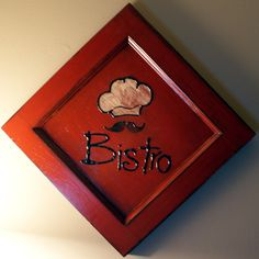 """Rustic Bistro Sign repurposed from a kitchen cupboard door ~~Easy to do - implied """"Fat Chef""""~~ Fat Chef Kitchen Decor, Bistro Kitchen, Rustic Kitchen, Kitchen Dining, Kitchen Ideas, Chefs, Kitchen Cupboard Doors, Italian Chef, Old Barns"""