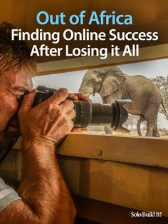 Out of Africa –  Finding Online Success After Losing it all. Solopreneur inspiration.