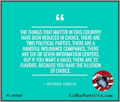 ~ George Carlin