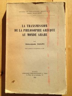 #philosophie : La Transmission De La Philosophie Grecque Au Monde Arabe - Abdurrahman Badawi. Librairie Philosophique J. Vrin/Etudes de Philosophie Médiévales, 1968. 200 pp. brochées.