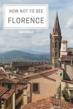 How not to see Florence | guide
