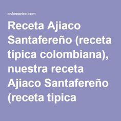 Receta Ajiaco Santafereño (receta tipica colombiana), nuestra receta Ajiaco Santafereño (receta tipica colombiana) - Recetas enfemenino