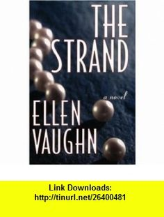 The Strand (9780849937286) Ellen Vaughn , ISBN-10: 0849937280  , ISBN-13: 978-0849937286 ,  , tutorials , pdf , ebook , torrent , downloads , rapidshare , filesonic , hotfile , megaupload , fileserve