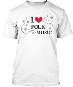 Limited Edition I Love Folk Music Tee | Teespring