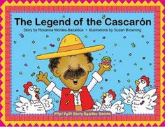 Multicultural literature  • The Legend of the Cascaron by Roxanna Montes-Bazaldua    • Dance of the Eggshells: Baile De Los Cascarones (English and Spanish Edition) by Carla Aragon