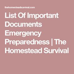 List Of Important Documents Emergency Preparedness | The Homestead Survival