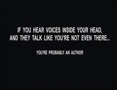 If they talk to like you ARE there, then it's time to call your therapist.  :-)