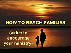 How to Reach Families (video to encourage your ministry) ~ RELEVANT CHILDREN'S MINISTRY