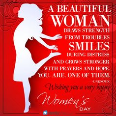 A beautiful woman draws strength from troubles, smiles during distress, and grows stsronger with prayers and hope. Wishing you a very happy women's day. Happy Woman Day, Family Values, Woman Drawing, Beauty Hacks Video, Quotes About God, Ladies Day, Girl Quotes, Holidays And Events, Inspirational Quotes