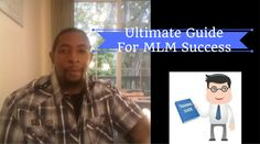 Ultimate Guide For MLM Success