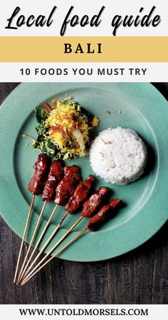 Balinese food guide - 10 local foods to try in Bali, Indonesia - sate, babi guling, more Bali food