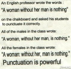 The goal is to find a man who punctuates it the second way.