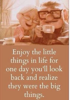 "Movie love quote - ""Enjoy the little things in life for one day you'll look back and realize they were the big things"" {Courtesy of Fallon Mae}"