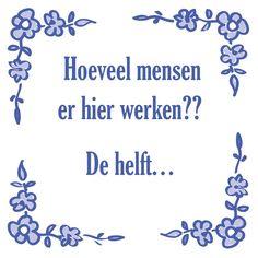 Tegeltjeswijsheid.nl - een uniek presentje - Hoeveel mensen er hier werken?