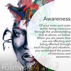 Awareness...intentions..law of attraction