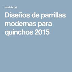 Diseños de parrillas modernas para quinchos 2015