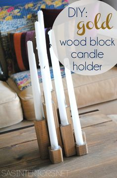 DIY: Gold Wood Block Candle Holder inspired by an item in the Nate Berkus collection at Target.  Created by @Jenna_Burger, www.sasinteriors.net