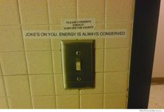 jokes on you energy is always conserved :)
