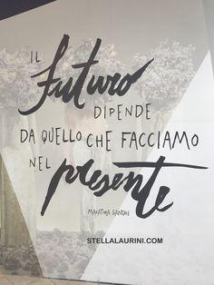 Il FUTURO dipende da quello che facciamo nel PRESENTE