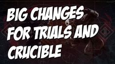 Destiny! Big Changes Coming To Crucible And Trials!