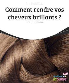 Comment rendre vos cheveux #brillants ?   Vous souhaitez des #cheveux brillants de #santé et de vitalité ? Venez découvrir nos #remèdes naturels pour prendre soin de vos cheveux en douceur !