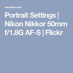 Portrait Settings | Nikon Nikkor 50mm f/1.8G AF-S | Flickr
