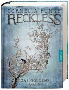 Reckless 03 - Das goldene Garn - Cornelia Funke