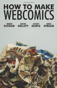 How To Make Webcomics (By Scott R. Kurtz)For years young, creative men and women have dreamed about making a living from their comic strips. But until recently their only avenue of success was through a syndicate or publisher. Now more and...