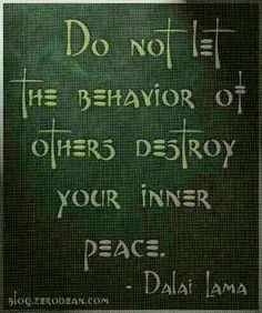 """""""Do not let the behavior of others destroy your inner peace."""" — Dalai Lama by maria. The Words, Dalai Lama, Mantra, Quotes To Live By, Life Quotes, Peace Quotes, Happiness Quotes, Motivational Quotes, Inspirational Quotes"""