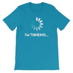 Funny I'm Thinking Unisex T-shirt