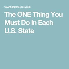 The ONE Thing You Must Do In Each U.S. State