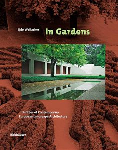 In Gardens: Profiles of Contemporary European Landscape Architecture - Google Books
