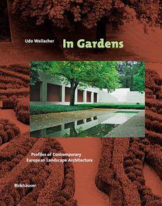 In Gardens: Profiles of Contemporary European Landscape Architecture - Google Books